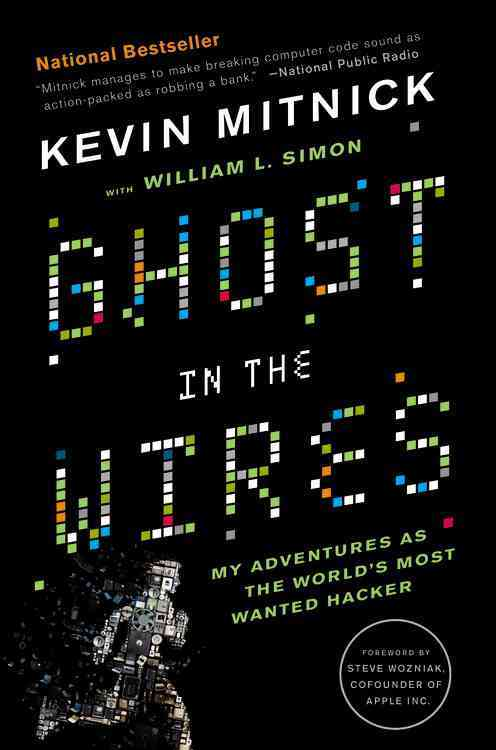 Ghost in the Wires By Mitnick, Kevin/ Simon, William L. (CON)/ Wozniak, Steve (FRW)